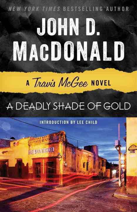 A Deadly Shade of Gold By MacDonald, John D./ Child, Lee (INT)