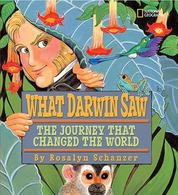What Darwin Saw By Schanzer, Rosalyn